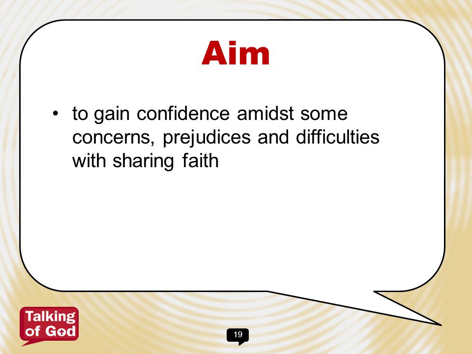 Aim to gain confidence amidst some concerns, prejudices and difficulties with sharing faith