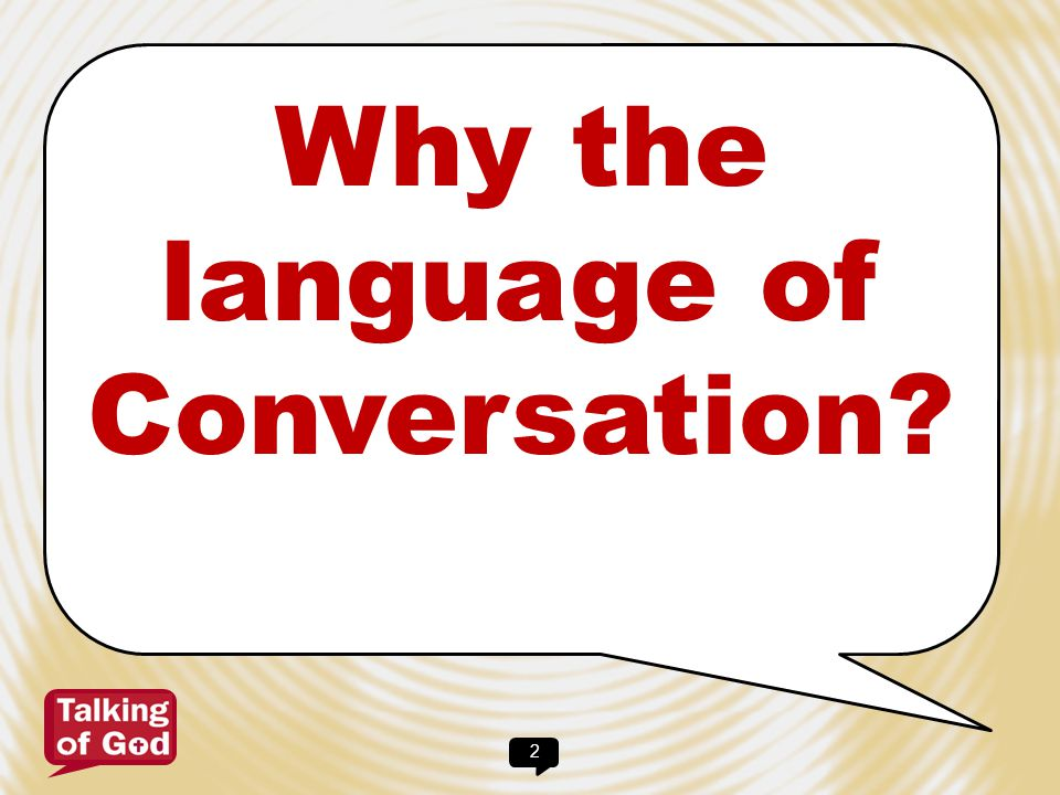 Why the language of Conversation