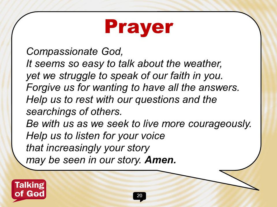 Prayer Compassionate God, It seems so easy to talk about the weather,