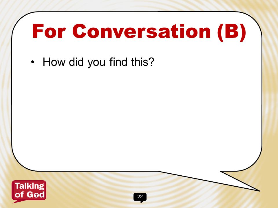 For Conversation (B) How did you find this