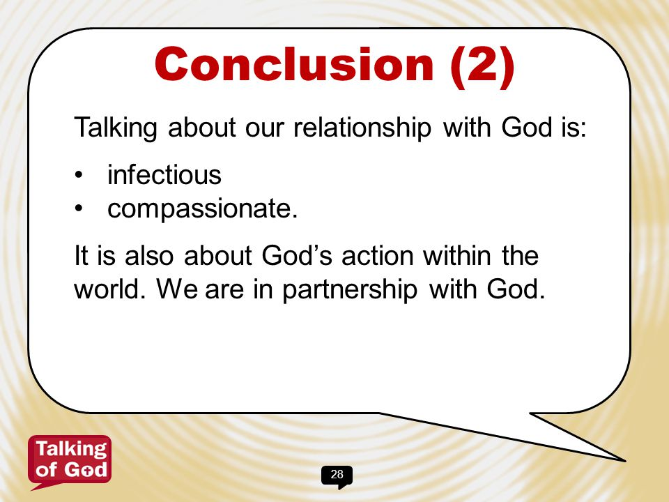 Conclusion (2) Talking about our relationship with God is: infectious