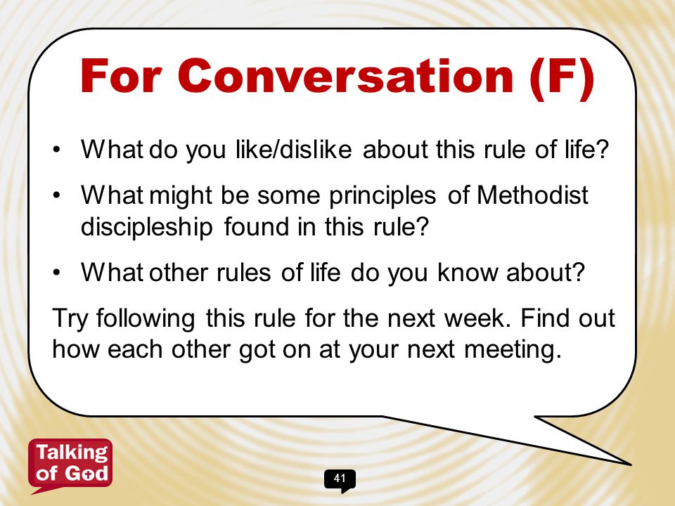 For Conversation (F) What do you like/dislike about this rule of life