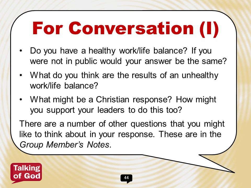 For Conversation (I) Do you have a healthy work/life balance If you were not in public would your answer be the same