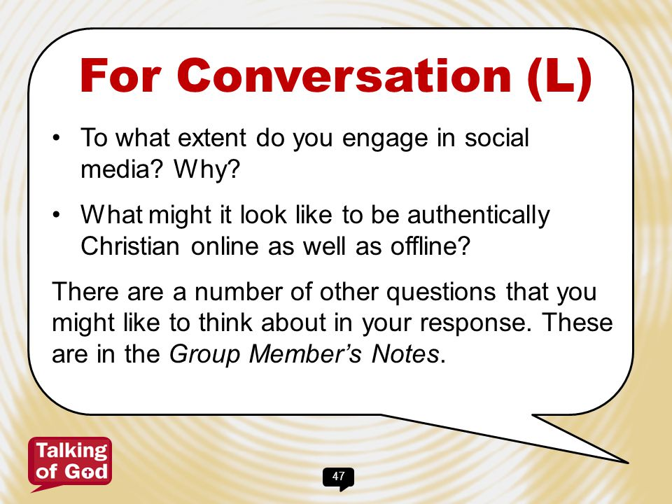 For Conversation (L) To what extent do you engage in social media Why