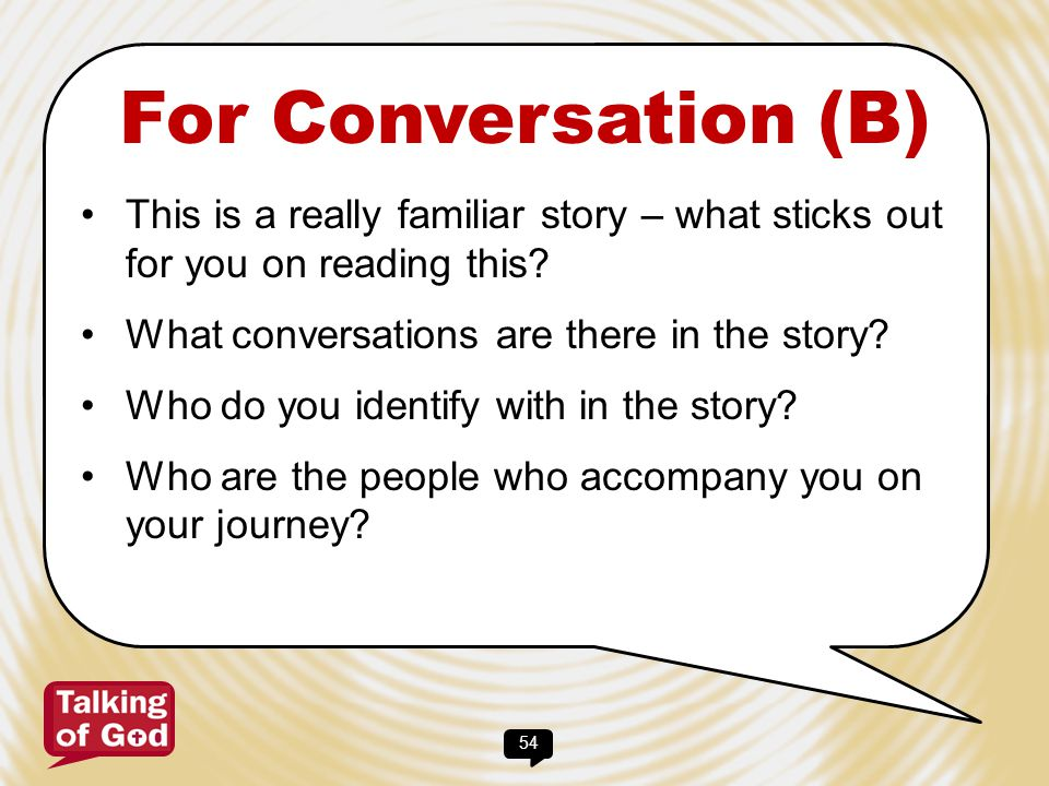 For Conversation (B) This is a really familiar story – what sticks out for you on reading this What conversations are there in the story