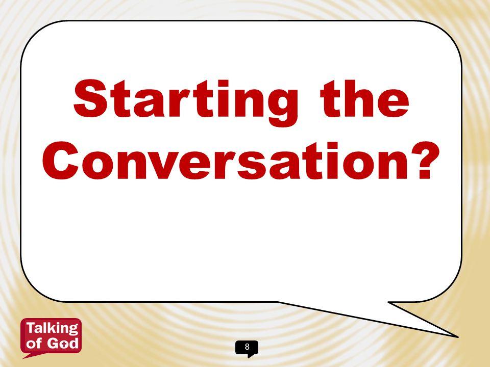 Starting the Conversation