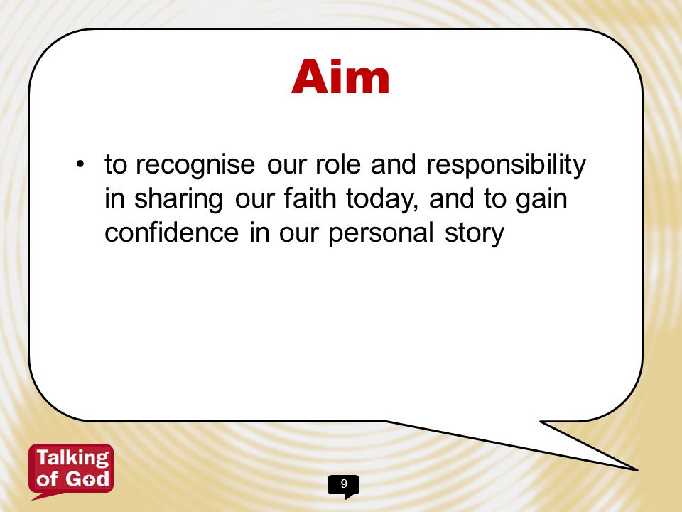 Aim to recognise our role and responsibility in sharing our faith today, and to gain confidence in our personal story.