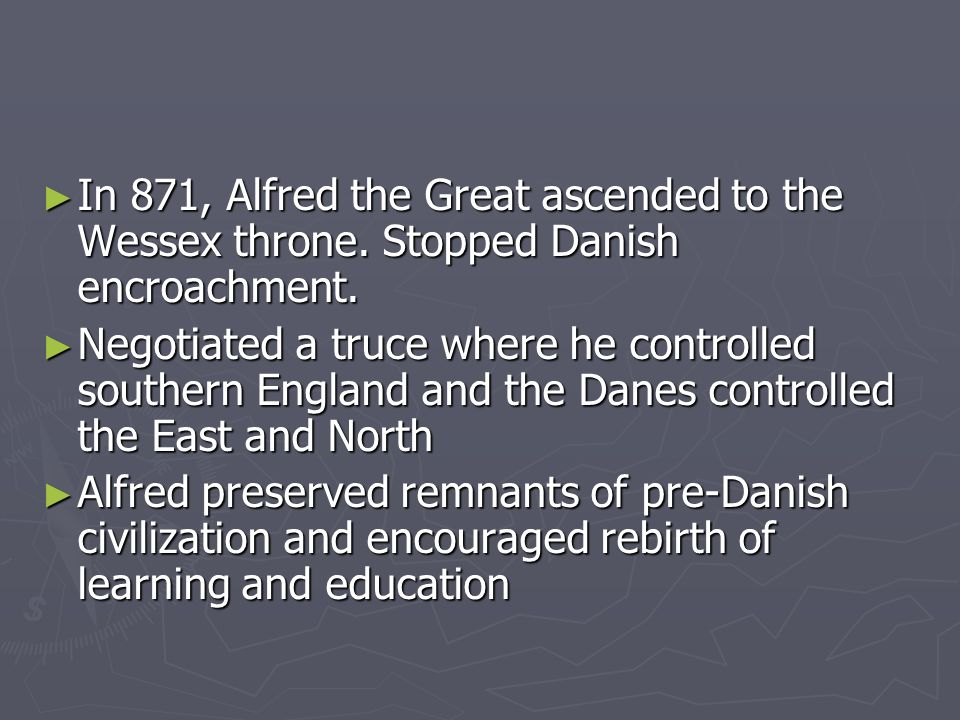 In 871, Alfred the Great ascended to the Wessex throne