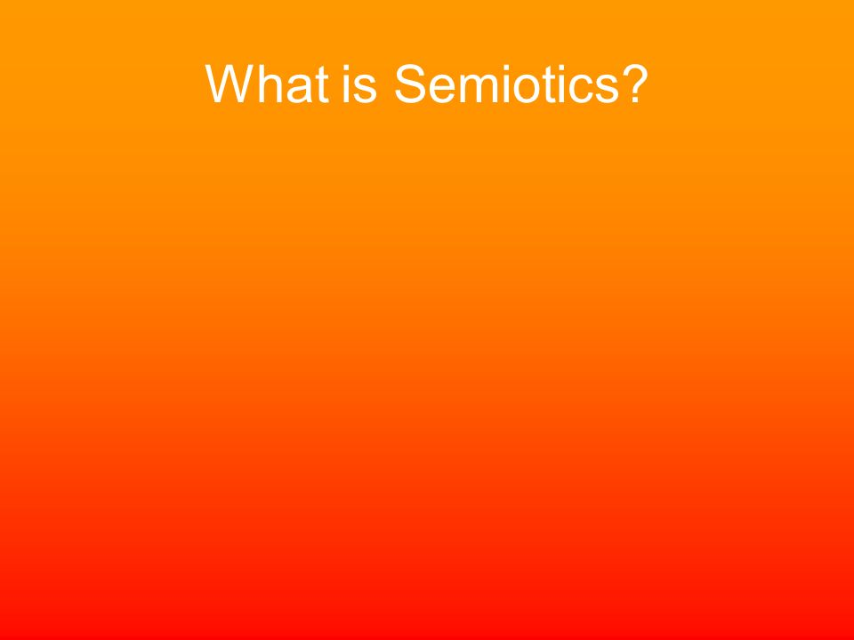 What is Semiotics