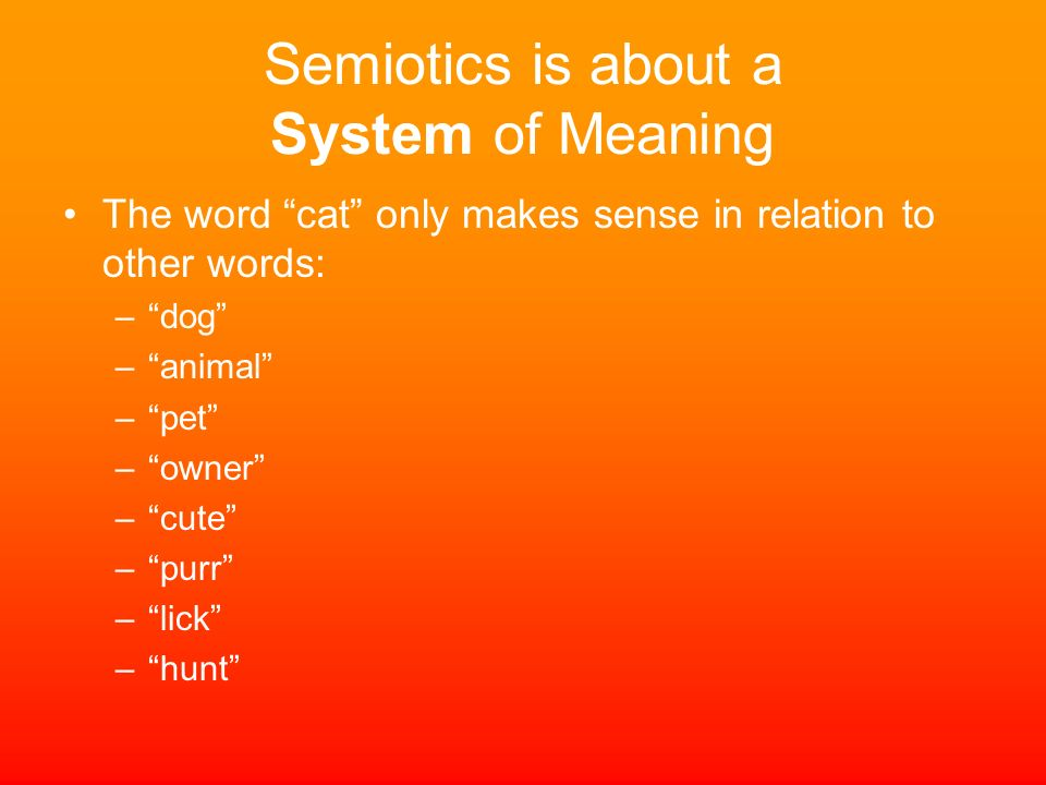 Semiotics is about a System of Meaning