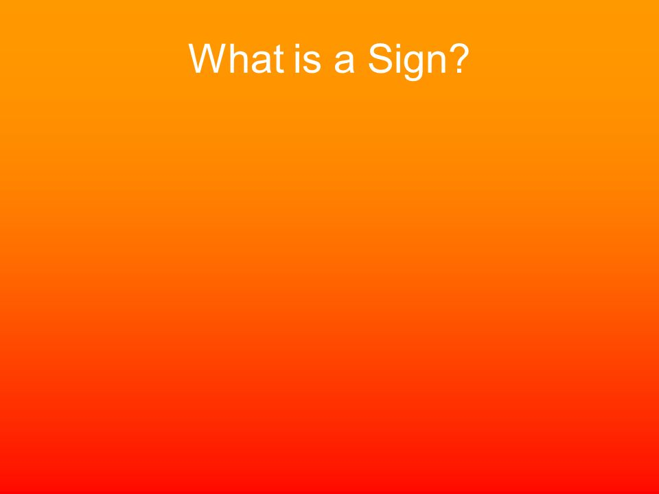 What is a Sign