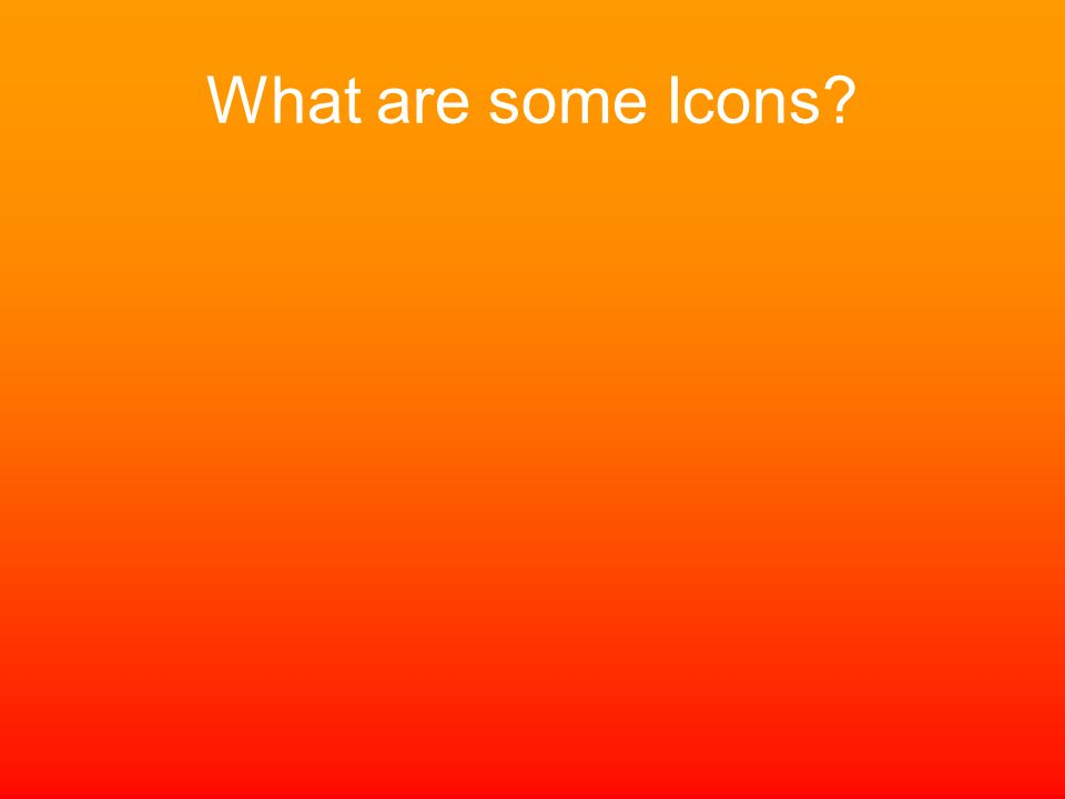 What are some Icons