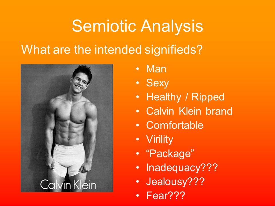 Semiotic Analysis What are the intended signifieds Man Sexy