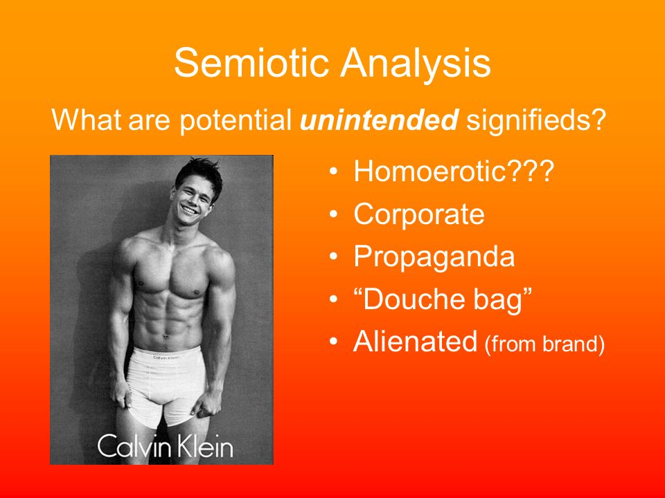 Semiotic Analysis What are potential unintended signifieds