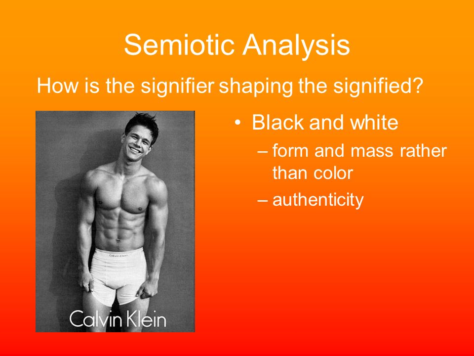 Semiotic Analysis How is the signifier shaping the signified