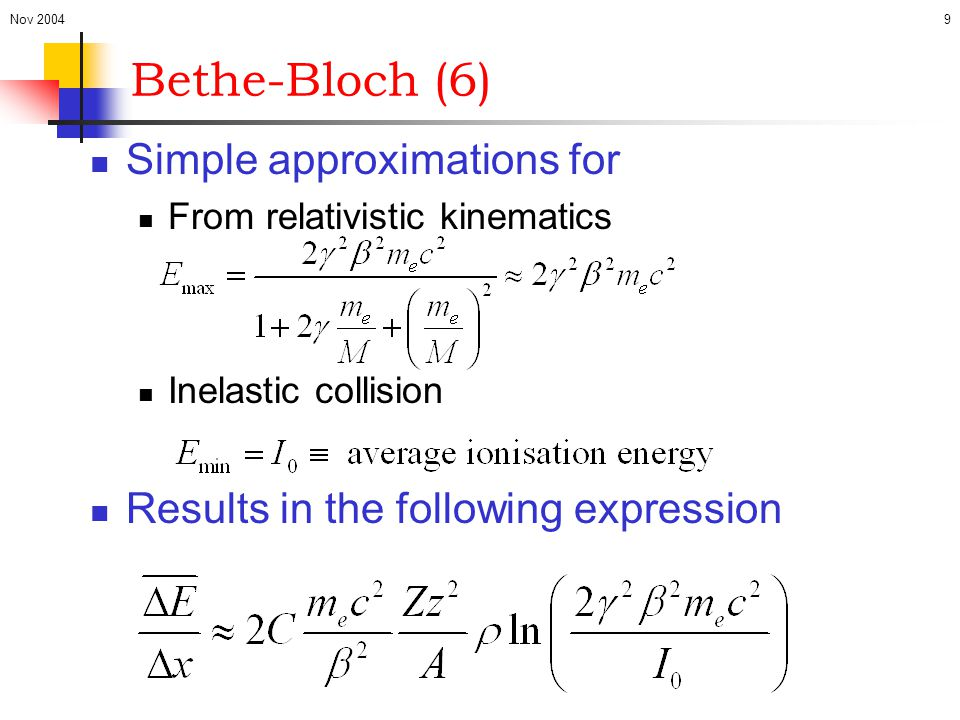 Bethe-Bloch (6) Simple approximations for