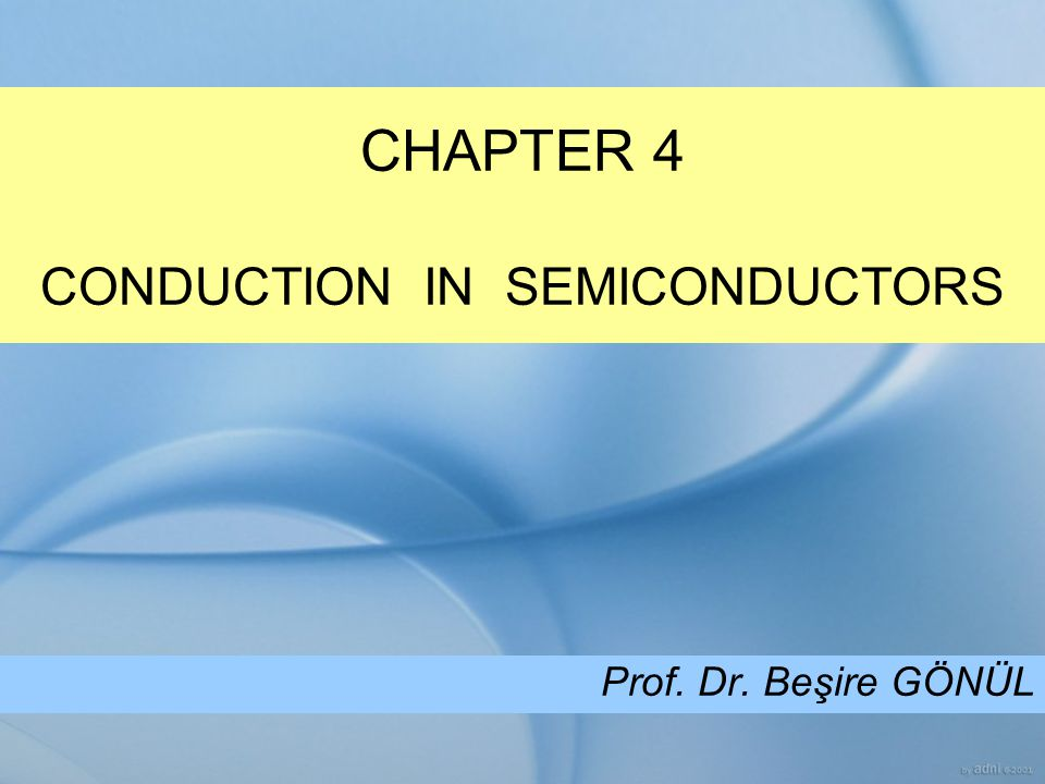 CHAPTER 4 CONDUCTION IN SEMICONDUCTORS