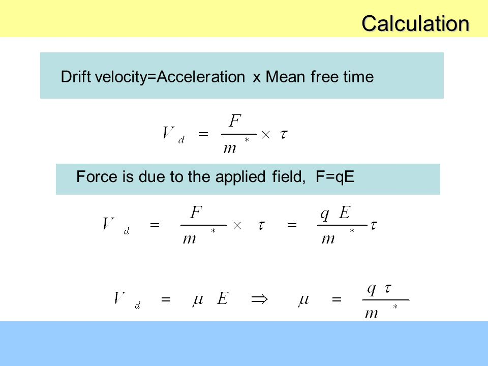 Calculation Drift velocity=Acceleration x Mean free time