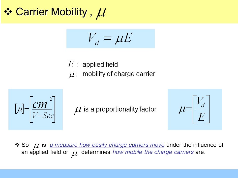 Carrier Mobility , applied field mobility of charge carrier