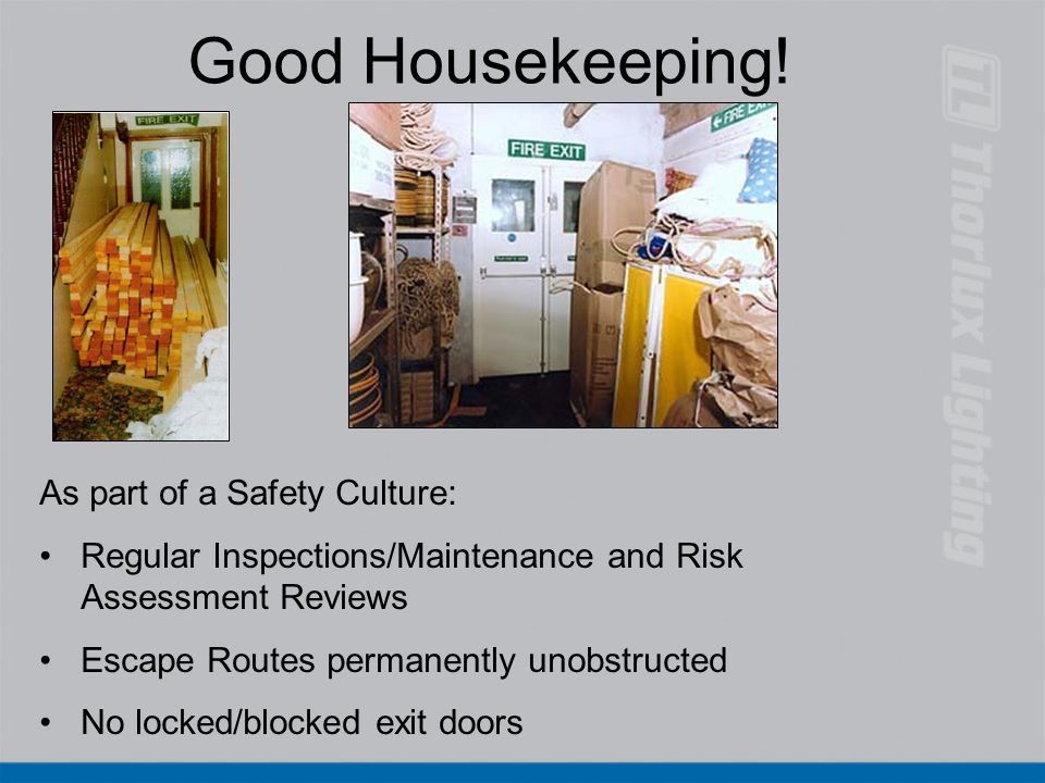 Good Housekeeping! As part of a Safety Culture: