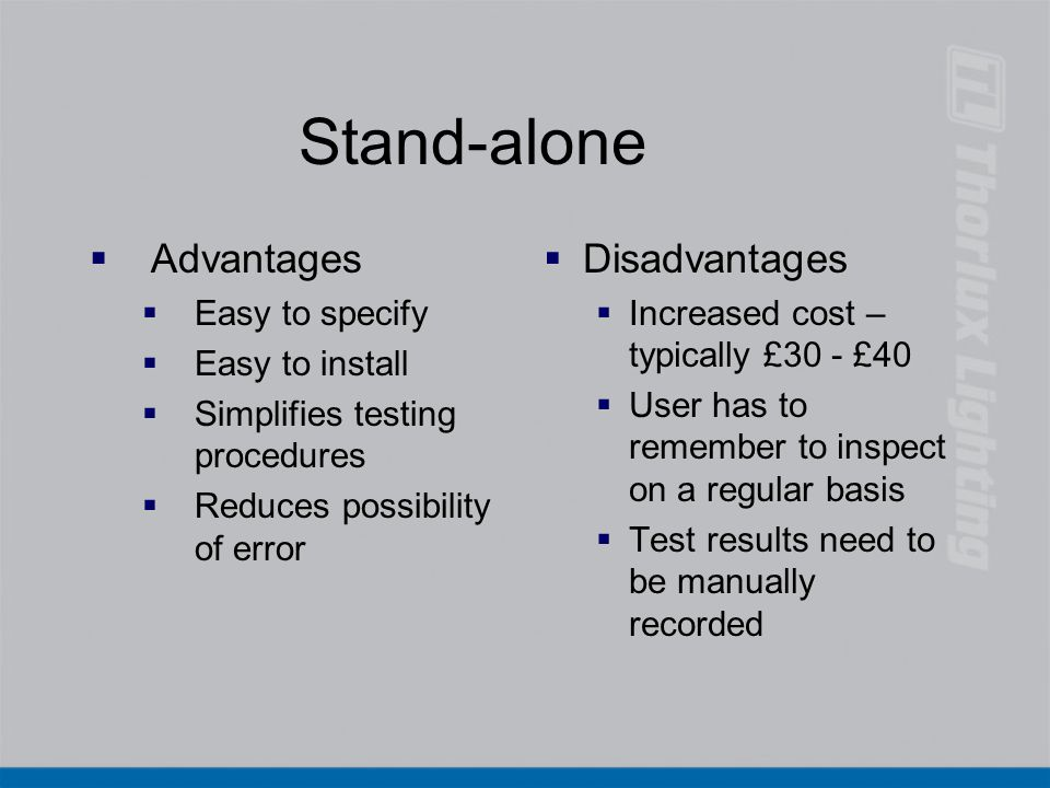 Stand-alone Advantages Disadvantages Easy to specify Easy to install