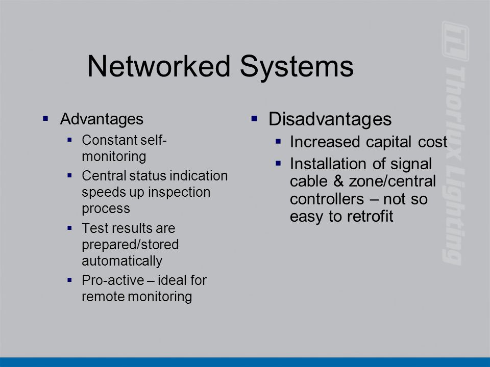 Networked Systems Disadvantages Advantages Increased capital cost