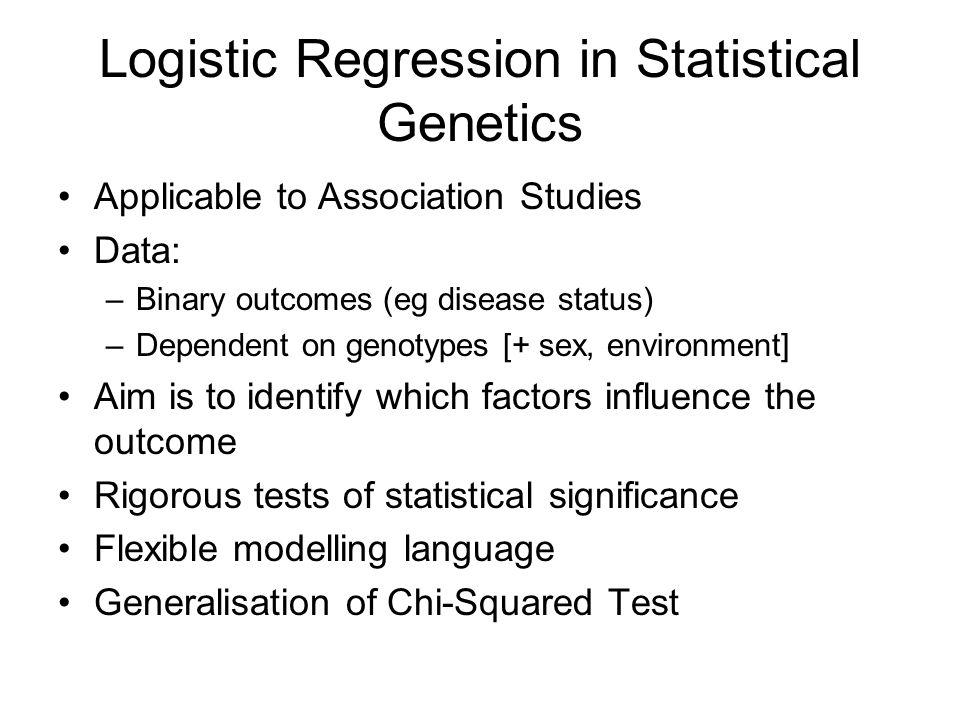 Logistic Regression in Statistical Genetics