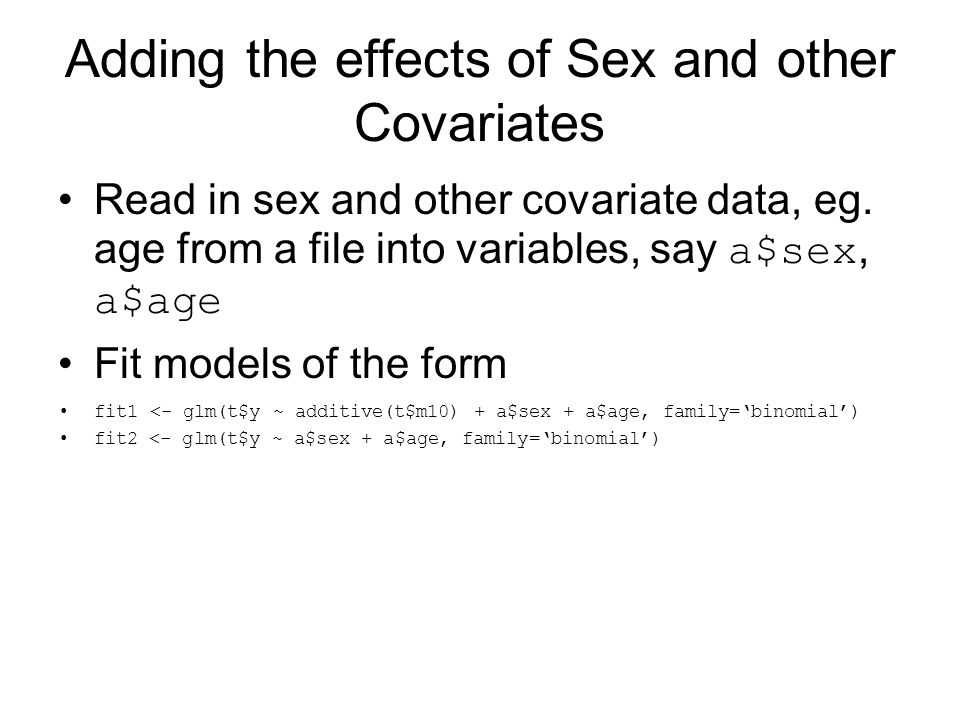 Adding the effects of Sex and other Covariates