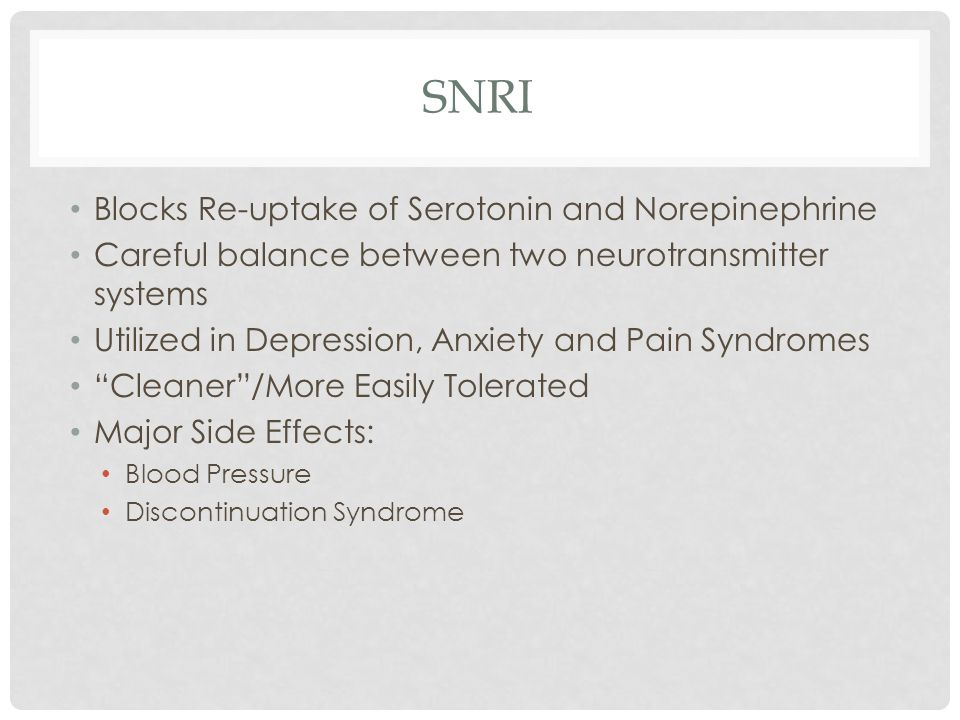 SNRI Blocks Re-uptake of Serotonin and Norepinephrine