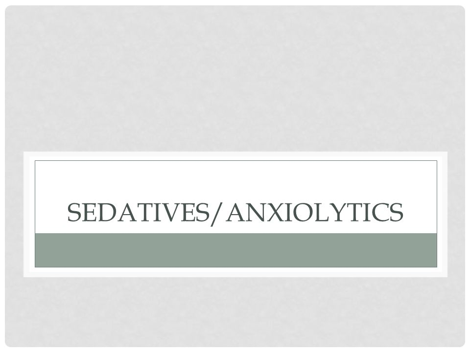 SEDATIVES/ANXIOLYTICS
