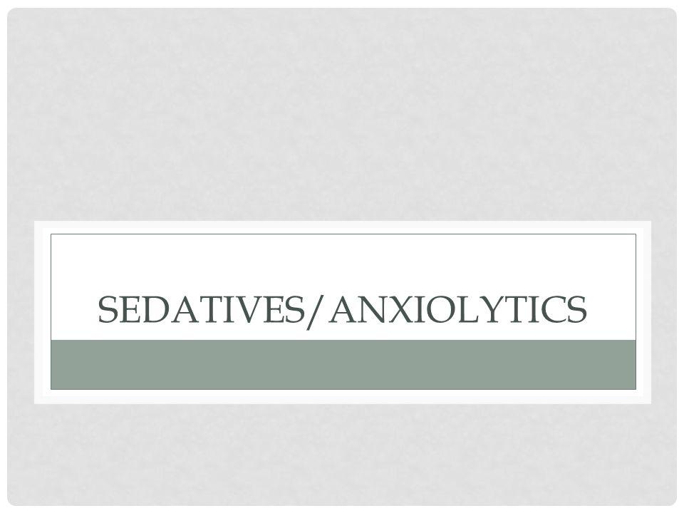 SEDATIVES/ANXIOLYTICS