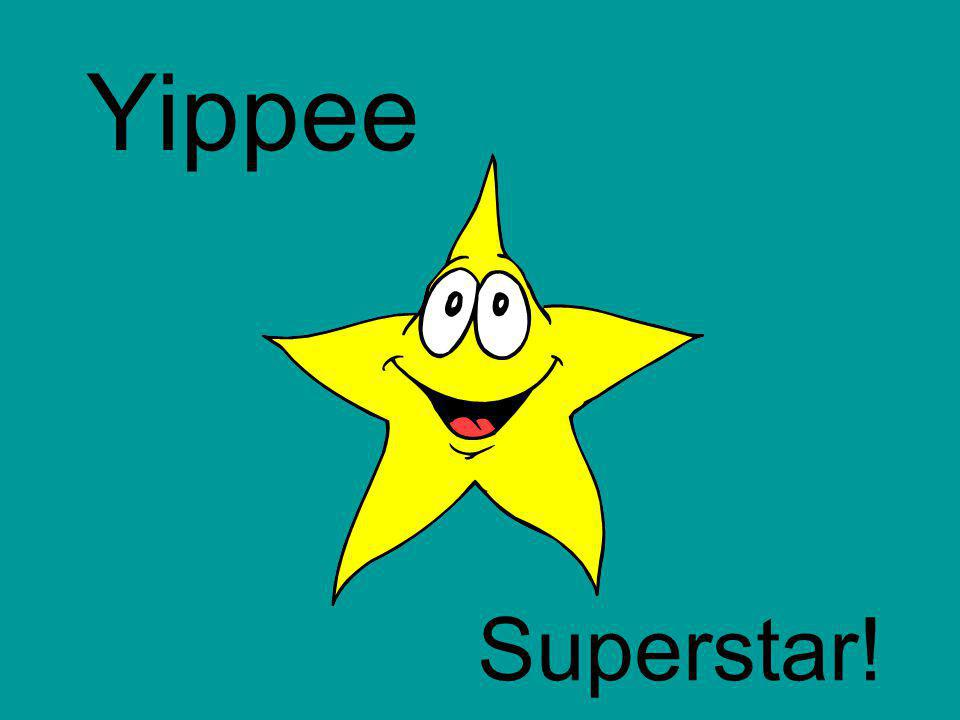 Yippee Superstar!