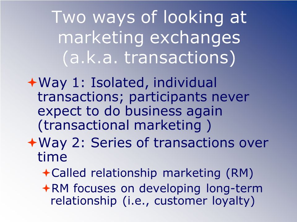 Two ways of looking at marketing exchanges (a.k.a. transactions)