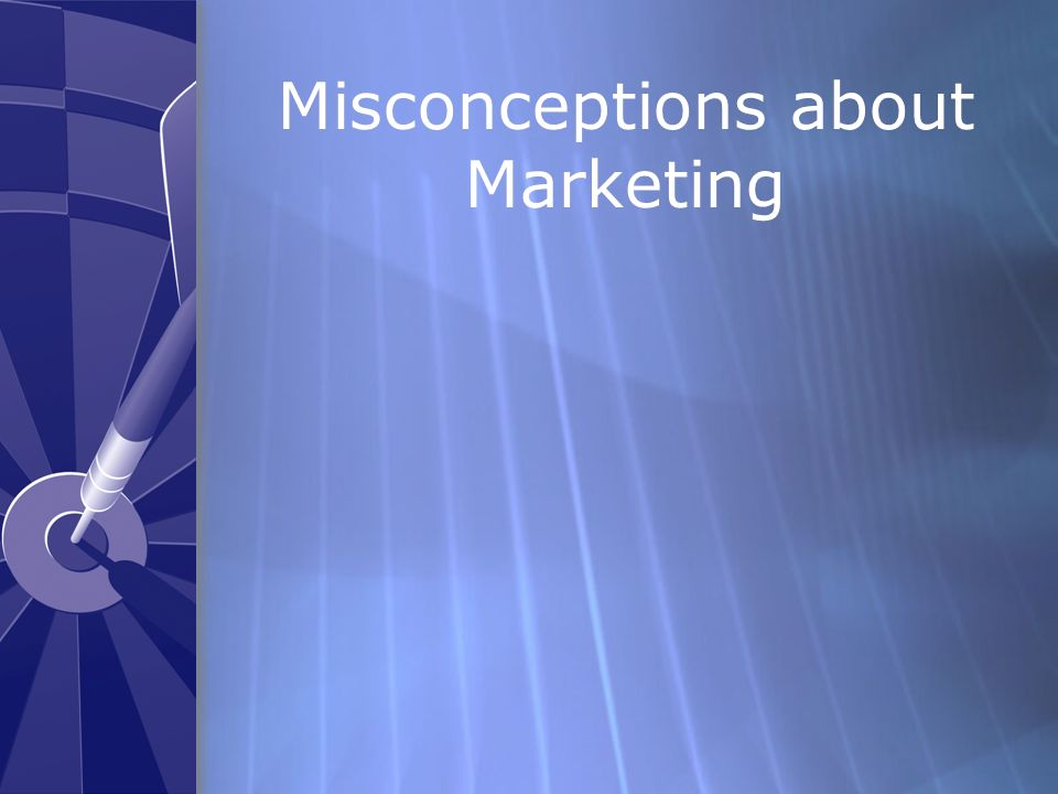 Misconceptions about Marketing