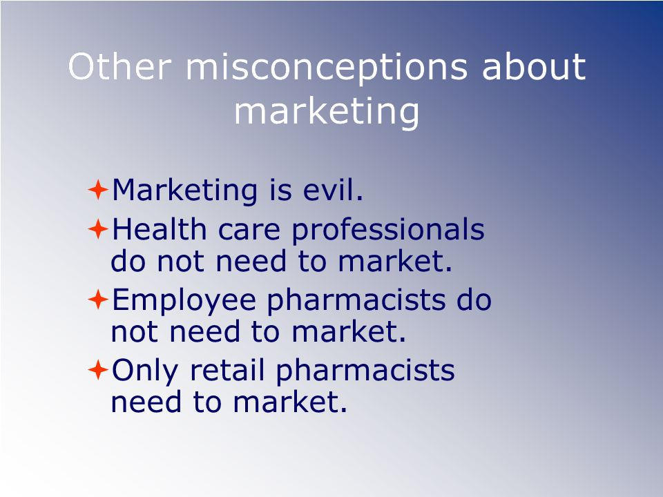 Other misconceptions about marketing