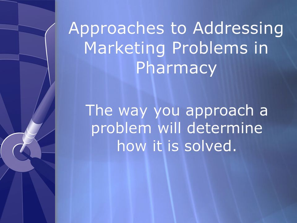 Approaches to Addressing Marketing Problems in Pharmacy