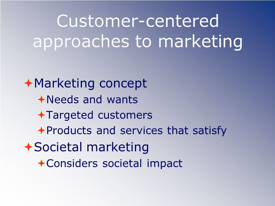 Customer-centered approaches to marketing
