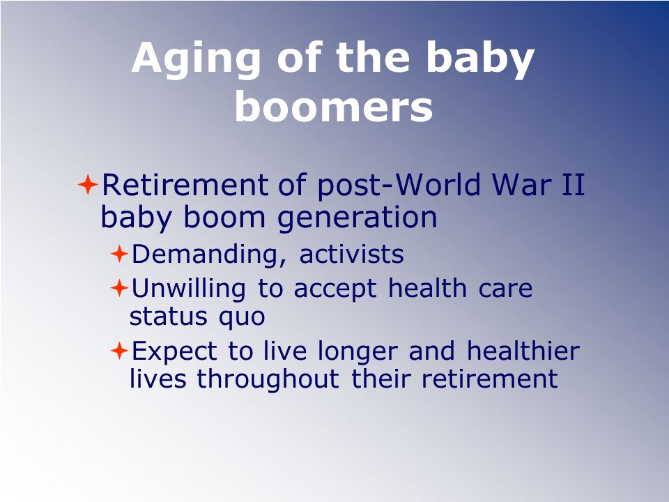 Aging of the baby boomers