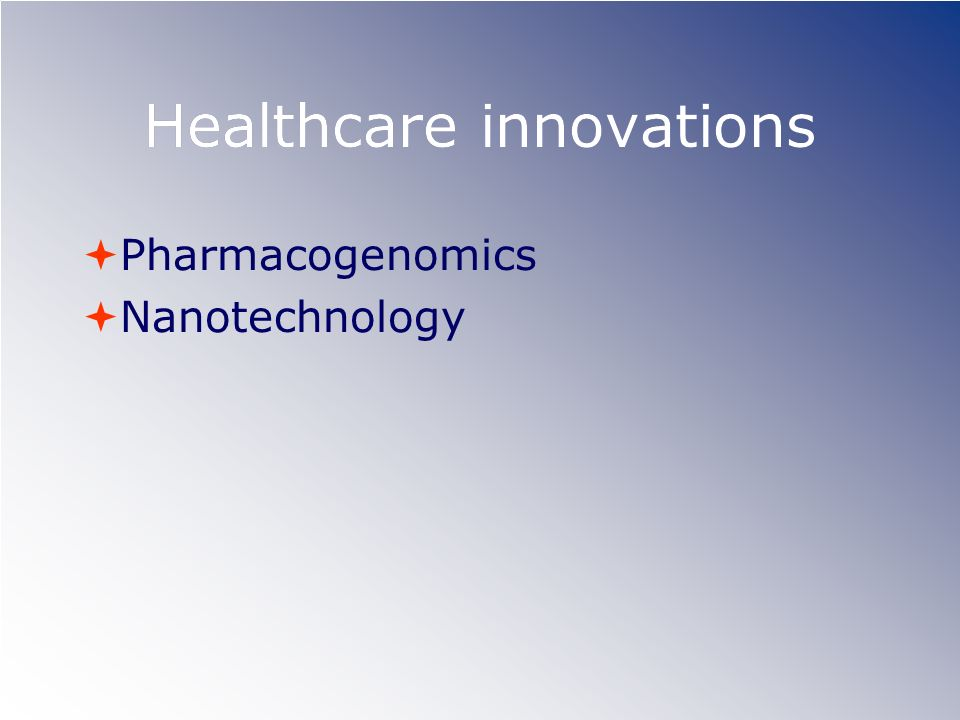Healthcare innovations