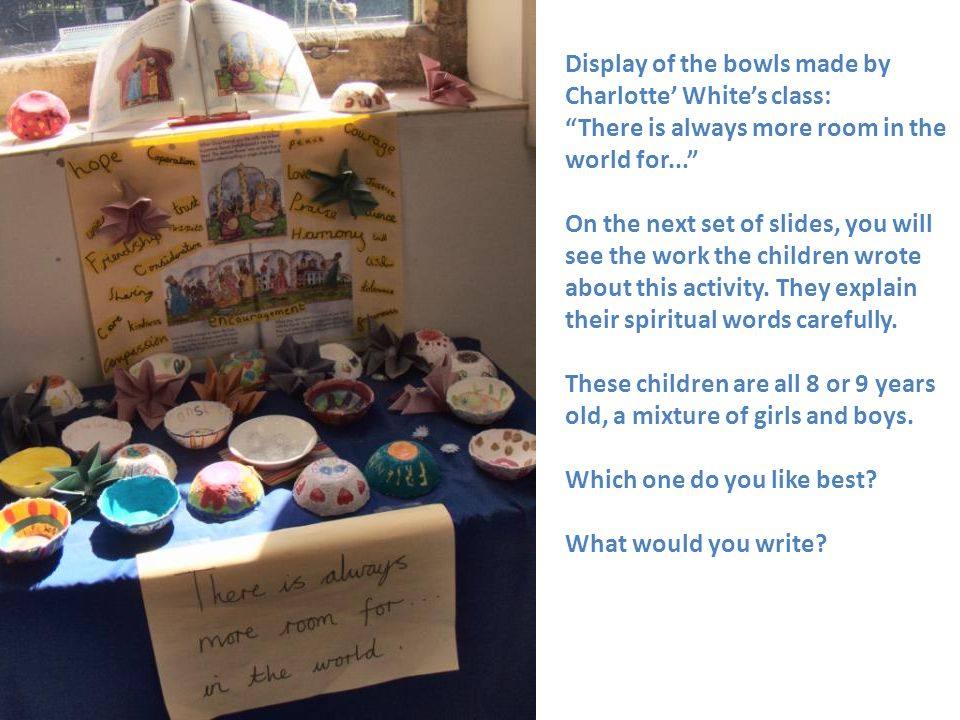 Display of the bowls made by Charlotte' White's class: