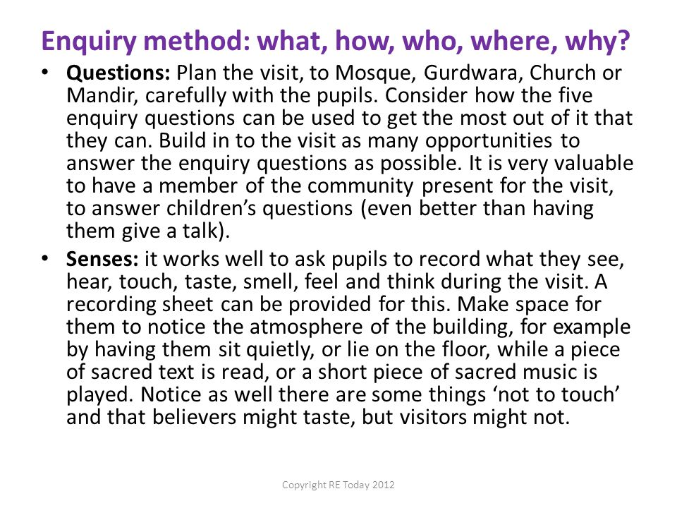 Enquiry method: what, how, who, where, why