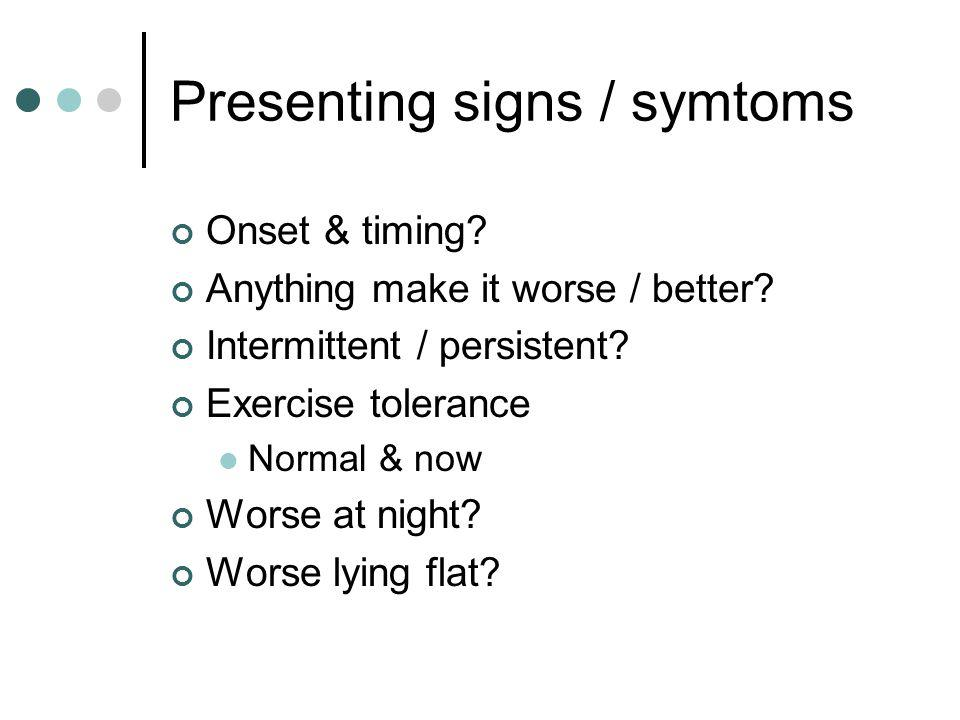 Presenting signs / symtoms