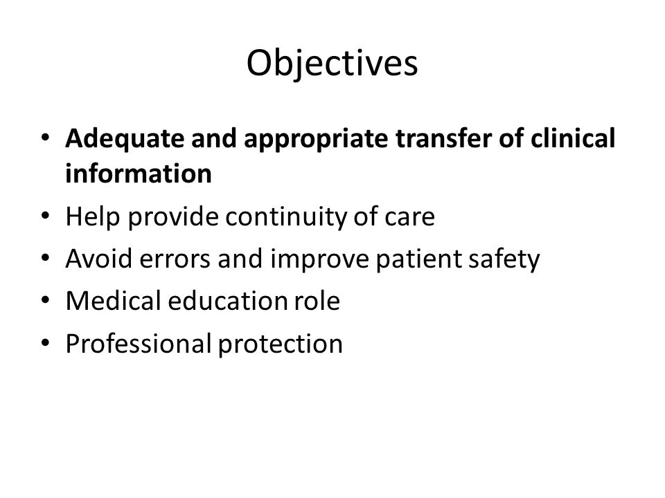 Objectives Adequate and appropriate transfer of clinical information