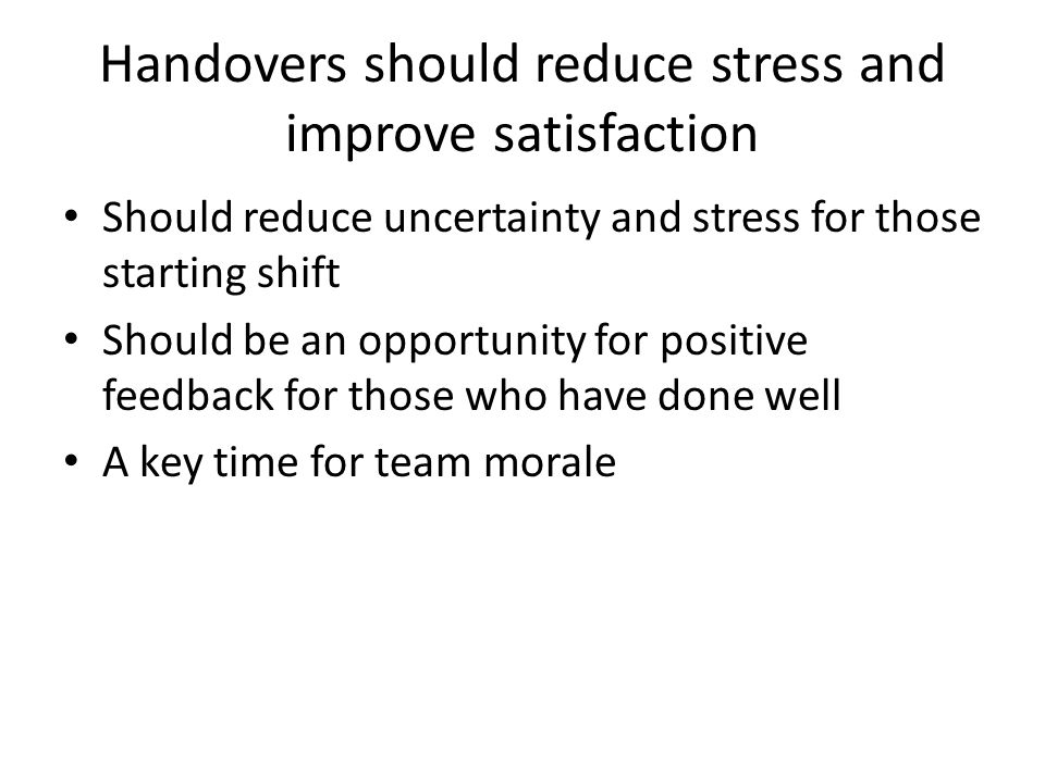 Handovers should reduce stress and improve satisfaction