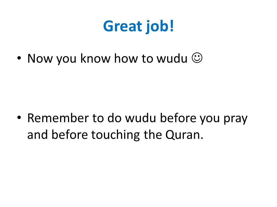 Great job! Now you know how to wudu 