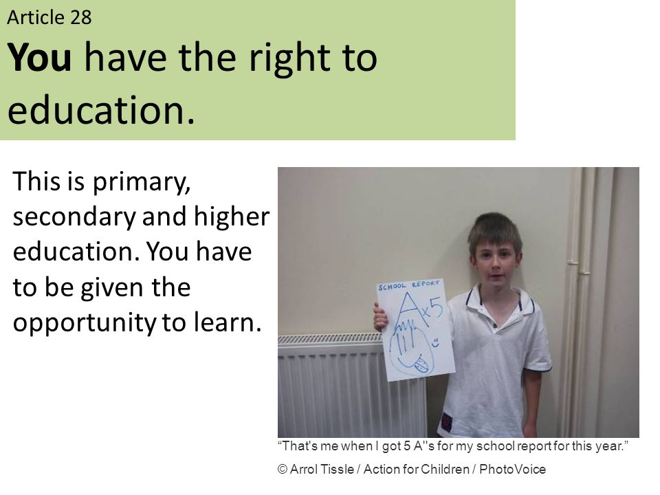 You have the right to education.