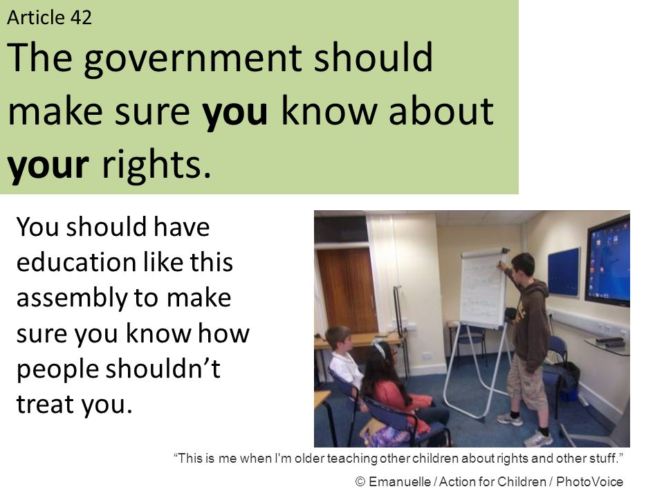 The government should make sure you know about your rights.