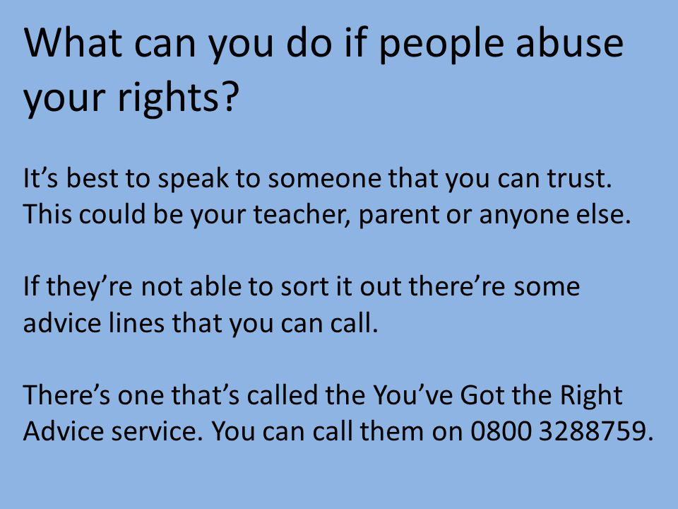 What can you do if people abuse your rights