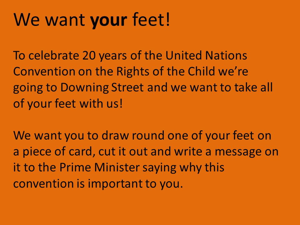 We want your feet!
