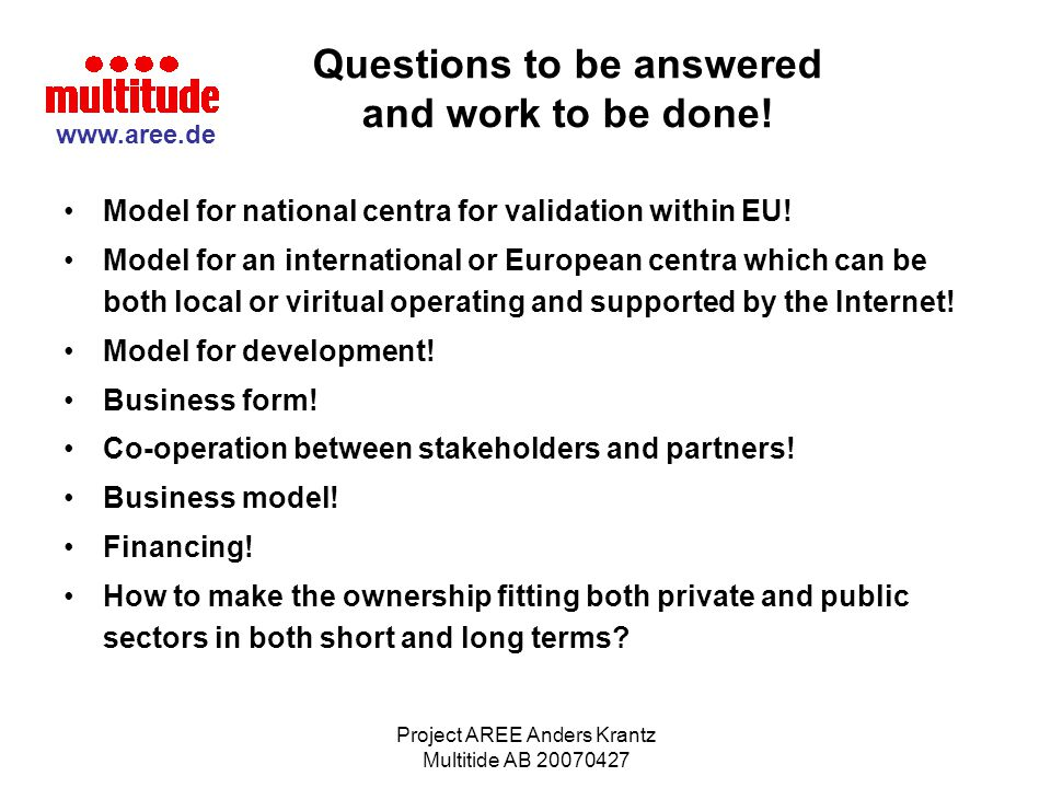 Questions to be answered and work to be done!